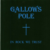 In Rock we Trust by Gallows Pole